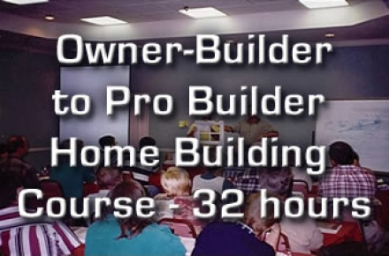 Owner Builder to Pro Builder Course - 32 hours