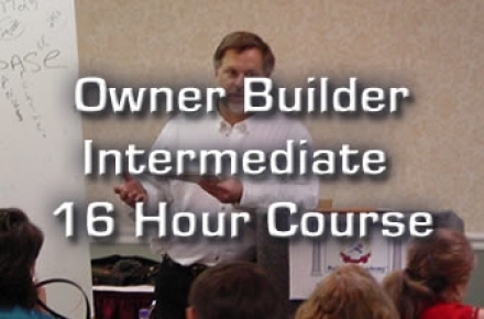 Owner-Builder to Builder Intermediate 16 hr course